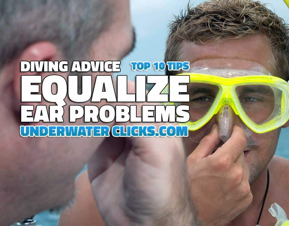 Top 10 Equalizing Tips Diving Advice Feature
